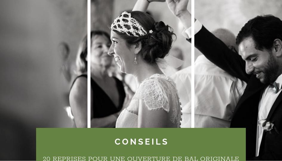 20 Idees De Reprises De Chansons Pour Une Ouverture De Bal Originale