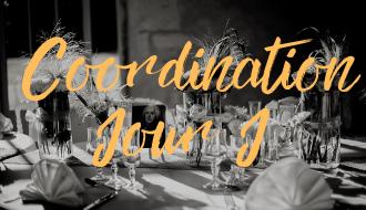 coordination Jour J - Wedding Planner