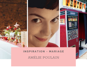 Mariage Thème Amélie Poulain – Champêtre Rétro/vintage